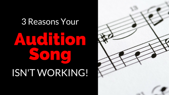 3-reasons-your-audition-song-isnt-working