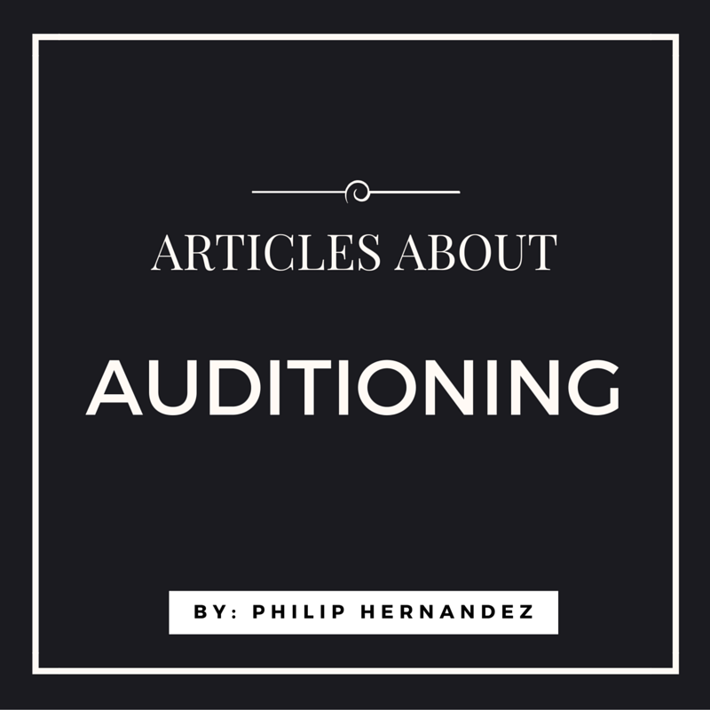 articles about auditioning by philip Hernandez