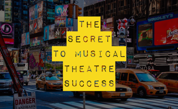 The secret to musical theatre success