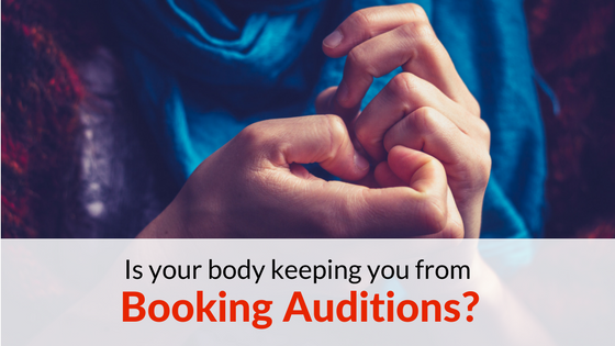 Is your body keeping you from booking auditions