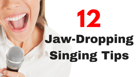 12-Jaw-Dropping Singing Tips