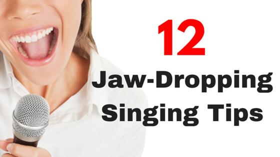 12-Jaw-Dropping Singing Tips