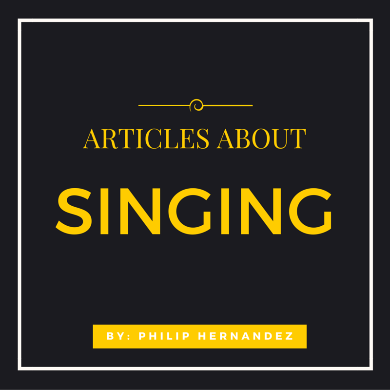 articles about singing by Philip Hernandez