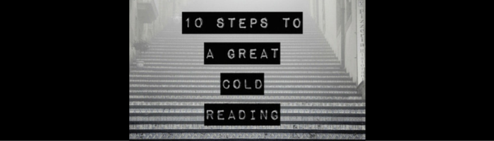 10 Steps to a great cold reading