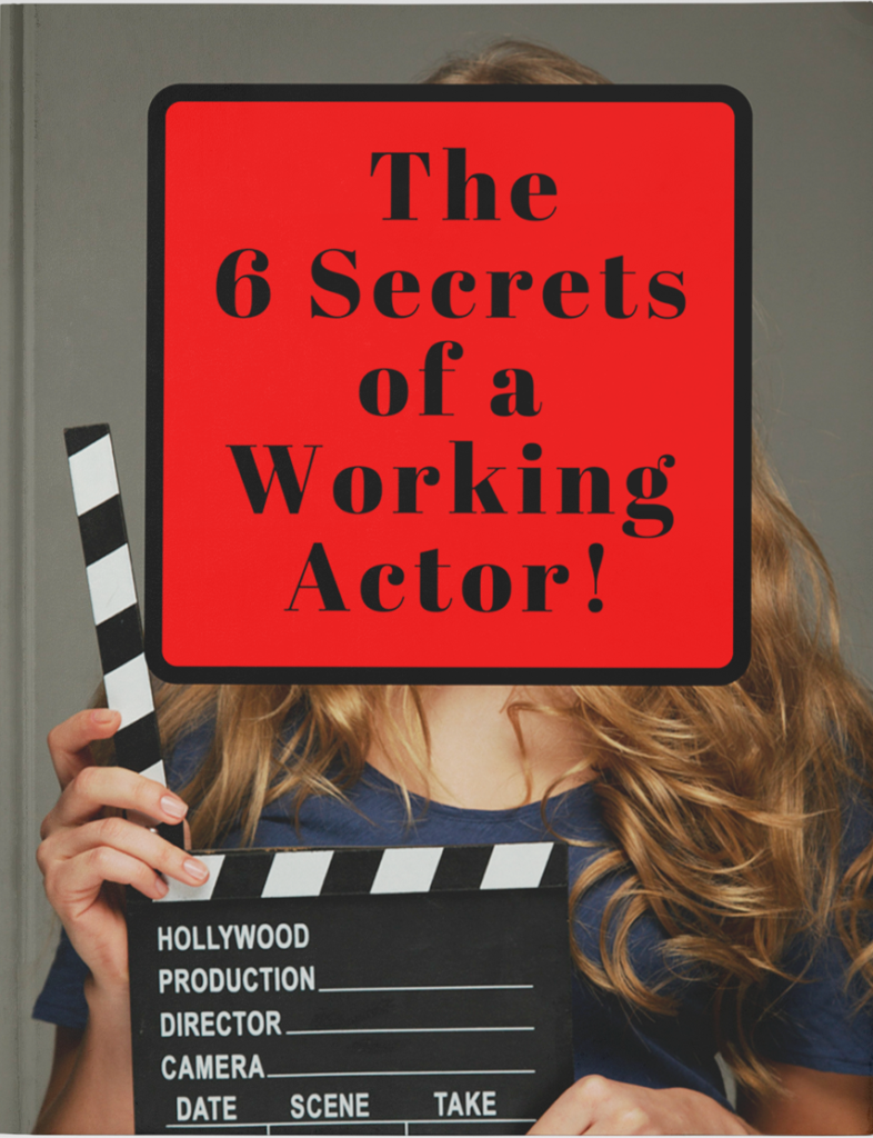 6 secrets of a working actor