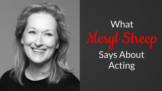 what-meryl-streep-says-about-acting