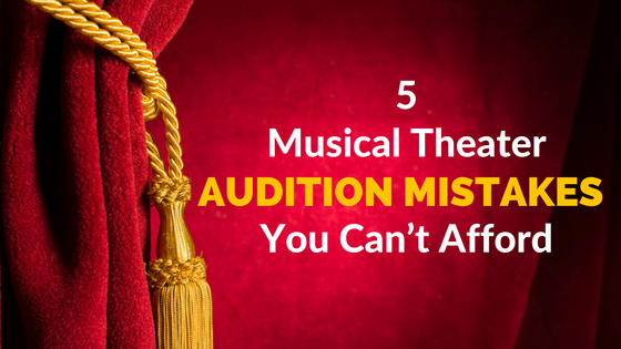 musical-theatre-audition-mistakes