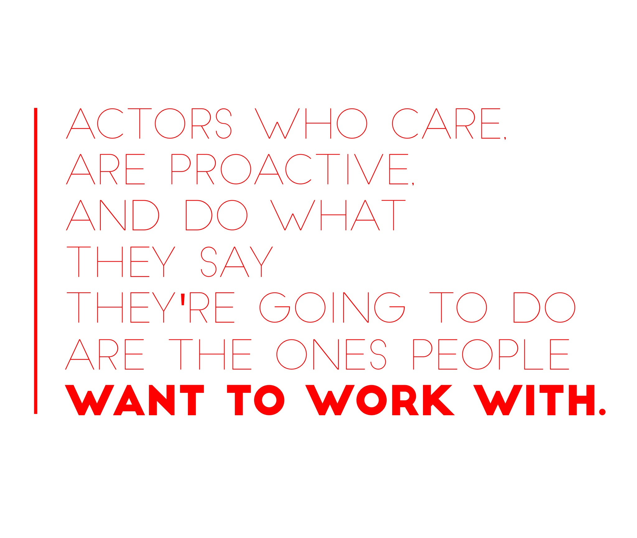 the actor people want to work with